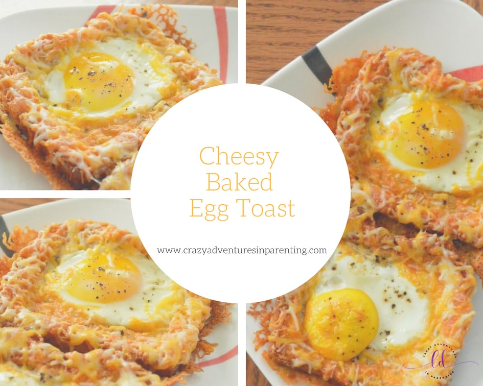 Cheesy Baked Egg Toast Crazy Adventures In Parenting